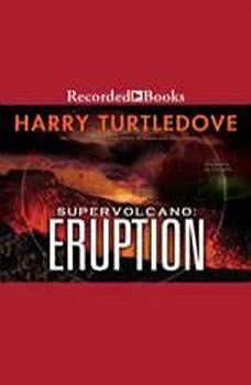 Supervolcano: Eruption, Harry Turtledove