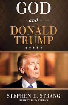 God and Donald Trump, Stephen E. Strang
