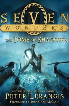 Seven Wonders Book 3: The Tomb of Shadows, Peter Lerangis