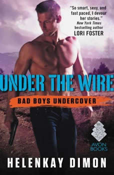 Under the Wire: Bad Boys Undercover, HelenKay Dimon