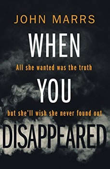 When You Disappeared, John Marrs