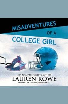 Misadventures of a College Girl, Lauren Rowe