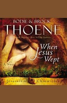 When Jesus Wept, Bodie and Brock Thoene