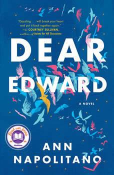 Dear Edward: A Novel, Ann Napolitano