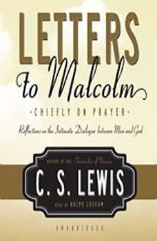 Letters to Malcolm: Chiefly on Prayer, C. S.  Lewis