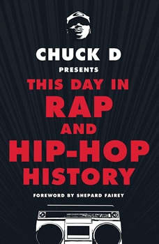 Chuck D. Presents This Day in Rap and Hip Hop History, Chuck D