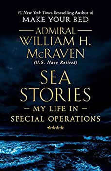 Sea Stories: My Life in Special Operations, William H. McRaven