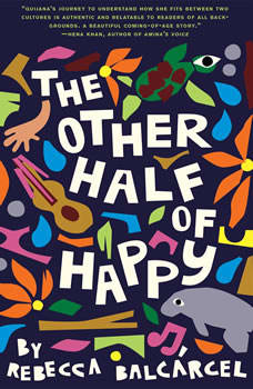 The Other Half of Happy, Rebecca Balcarcel