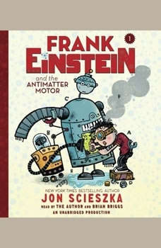 Frank Einstein and the Antimatter Motor, Jon Scieszka