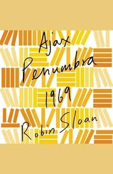 Ajax Penumbra 1969, Robin Sloan
