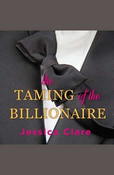 The Taming of the Billionaire, Jessica Clare