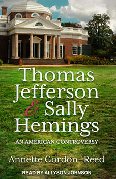 Thomas Jefferson and Sally Hemings: An American Controversy, Annette Gordon-Reed