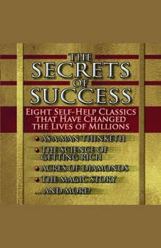 The Secrets of Success: Nine Self-Help Classics That Have Changed the Lives of Millions, James Allen