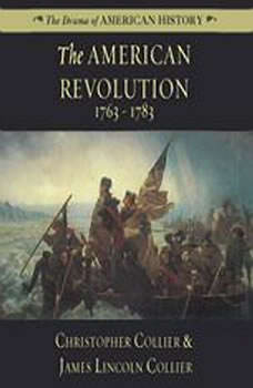 The American Revolution: 17631783, Christopher Collier; James Lincoln Collier