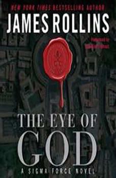 The Eye of God: A Sigma Force Novel A Sigma Force Novel, James Rollins