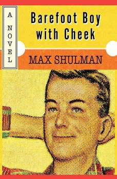 Barefoot Boy with Cheek, Max Shulman
