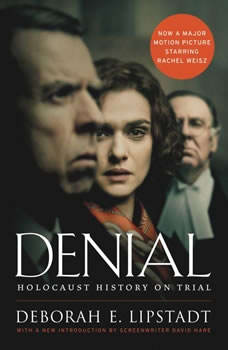 Denial [Movie Tie-in]: Holocaust History on Trial, Deborah E. Lipstadt