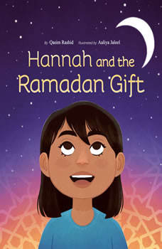 Hannah and the Ramadan Gift, Qasim Rashid