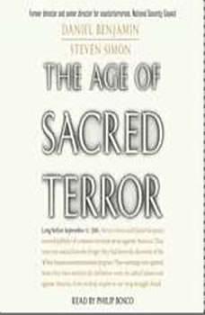 The Age of Sacred Terror: Radical Islam's War Against America, Daniel Benjamin