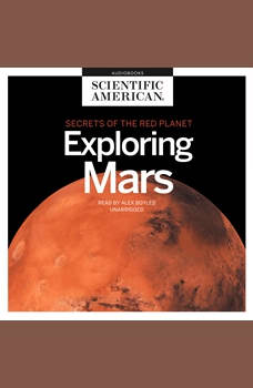 Exploring Mars: Secrets of the Red Planet, Scientific American