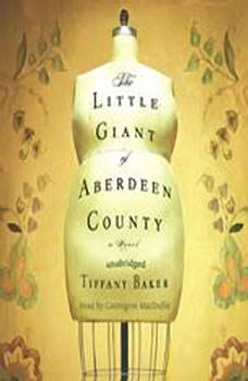 The Little Giant of Aberdeen County, Tiffany Baker
