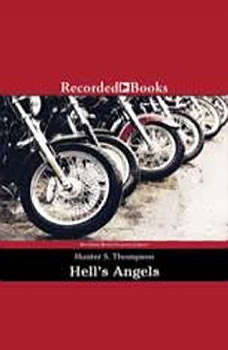 Hell's Angels: A Strange and Terrible Saga, Hunter S. Thompson