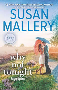 Why Not Tonight: Happily Inc Happily Inc, Susan Mallery