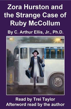 Zora Hurston and the Strange Case of Ruby McCollum, C. Arthur Ellis