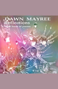 Reflections, Dawn Mayree