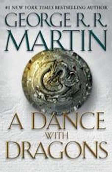 A Dance with Dragons: Game of Thrones Game of Thrones, George R. R. Martin