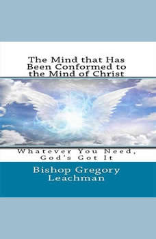 The Mind that Has Been Conformed to the Mind of Christ, Bishop Gregory Leachman