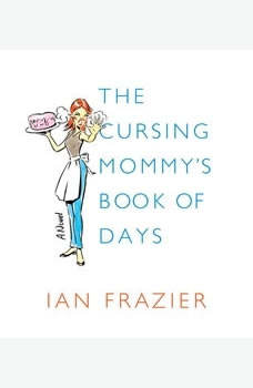The Cursing Mommy's Book of Days, Ian Frazier