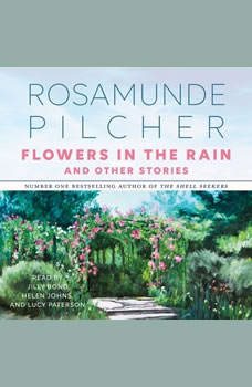 Flowers In the Rain & Other Stories: & Other Stories & Other Stories, Rosamunde Pilcher