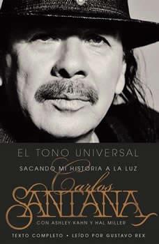 El Tono Universal: Mi Historia en la Luz Mi Historia en la Luz, Carlos Santana