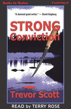 Strong Conviction, Trevor Scott
