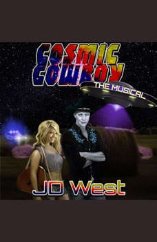 COSMIC COWBOY the MUSICAL, JD West