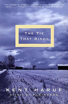 The Tie That Binds, Kent Haruf