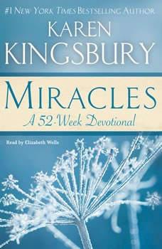 Miracles: A 52-Week Devotional, Karen Kingsbury