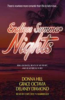 Endless Summer Nights: Risky Business, Beats of My Heart, and Heartbreak in Rio, Grace Octavia;Donna Hill;Delaney Diamond