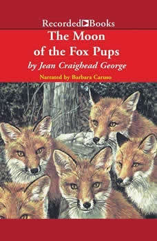 The Moon of the Fox Pups, Jean Craighead George