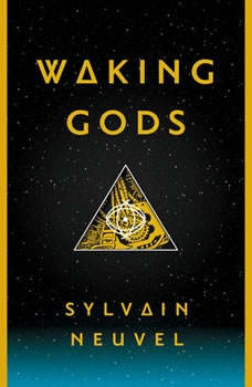 Waking Gods: Book 2 of The Themis Files Book 2 of The Themis Files, Sylvain Neuvel