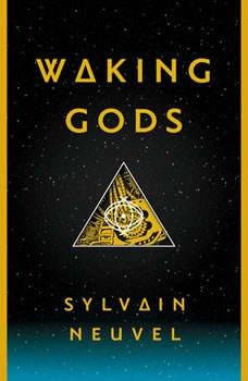 Waking Gods: Book 2 of The Themis Files, Sylvain Neuvel