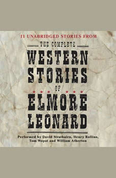 The Complete Western Stories of Elmore Leonard, Elmore Leonard