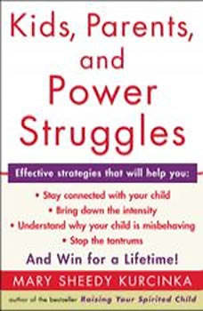 Kids, Parents, and Power Struggles, Mary Sheedy Kurcinka