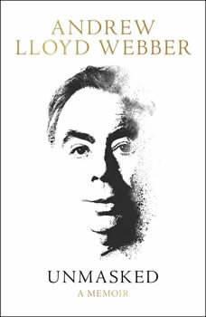 Unmasked: A Memoir, Andrew Lloyd Webber
