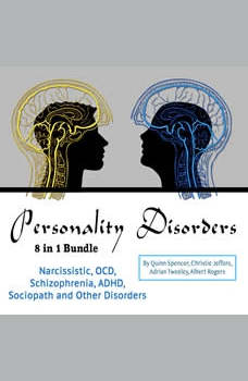Personality Disorders: Narcissistic, OCD, Schizophrenia, ADHD, Sociopath and Other Disorders, Quinn Spencer