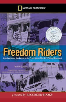 Freedom Riders: John Lewis and Jim Zwerg on the Front Lines of the Civil Rights Movement John Lewis and Jim Zwerg on the Front Lines of the Civil Rights Movement, Ann Bausum