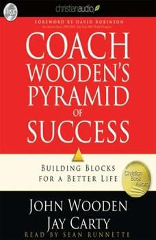 Coach Wooden's Pyramid of Success: Building Blocks for a Better Life Building Blocks for a Better Life, John  Wooden