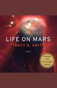 Life on Mars: Poems Poems, Tracy K. Smith