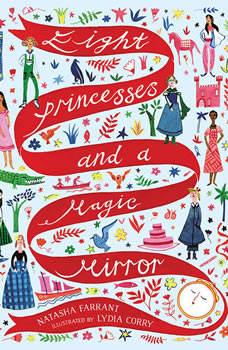 Eight Princesses and a Magic Mirror, Natasha Farrant